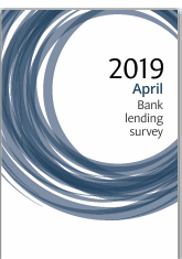 Bank Lending Survey - April 2019
