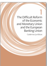 "Cadernos Jurídicos 1|2019: ""The Difficult Reform of the Economic and Monetary Union and the European Banking Union"""